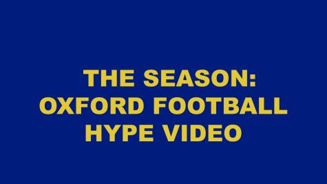 The Season: Oxford Football Hype Video